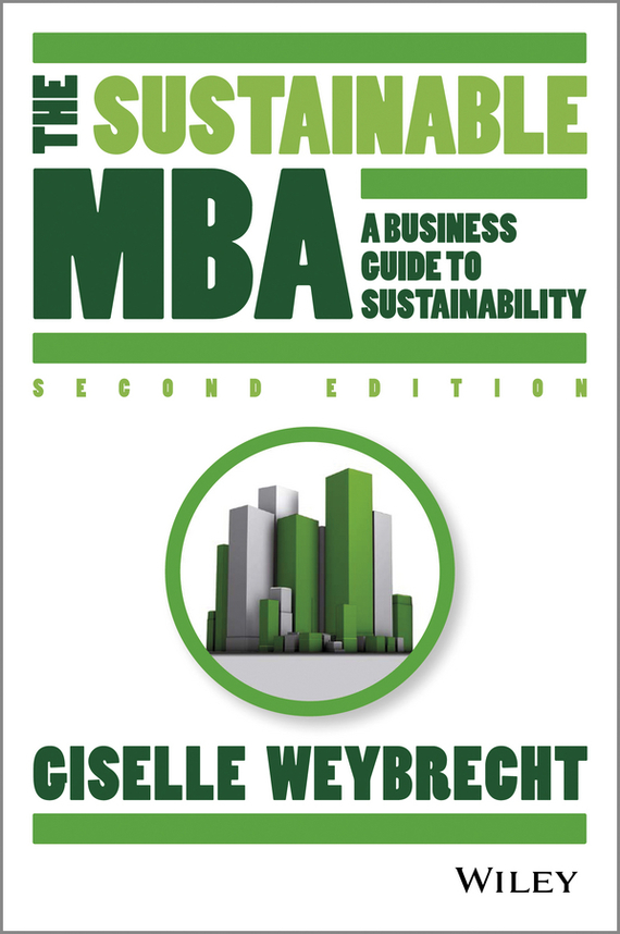 Giselle  Weybrecht The Sustainable MBA. A Business Guide to Sustainability ngos