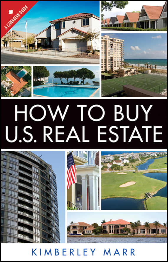 Kimberley Marr How to Buy U.S. Real Estate with the Personal Property Purchase System. A Canadian Guide real estate broker 500g