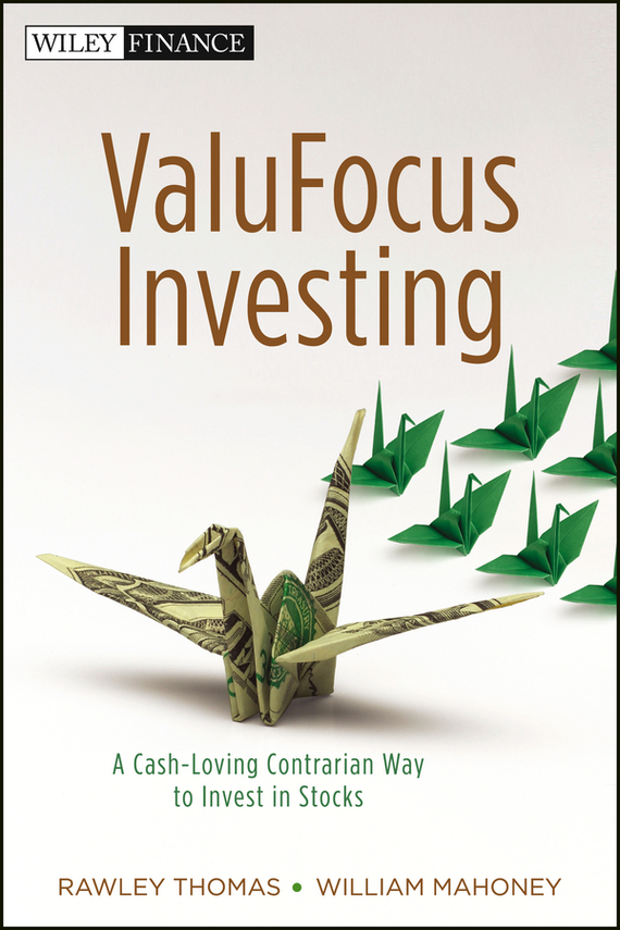 Rawley Thomas ValuFocus Investing. A Cash-Loving Contrarian Way to Invest in Stocks original free shipping 10pcs lot 2sc4468 c4468 to 3p in stock