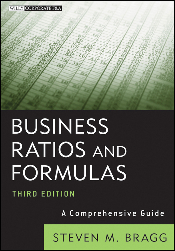 Steven Bragg M. Business Ratios and Formulas. A Comprehensive Guide ISBN: 9781118226834 steven bragg m ifrs made easy isbn 9781118003626