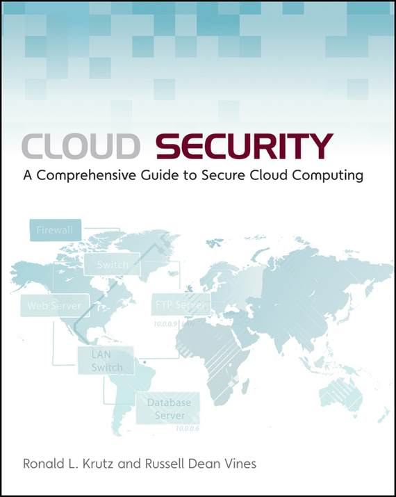 Russell Vines Dean Cloud Security. A Comprehensive Guide to Secure Cloud Computing communications architecture in support of grid computing