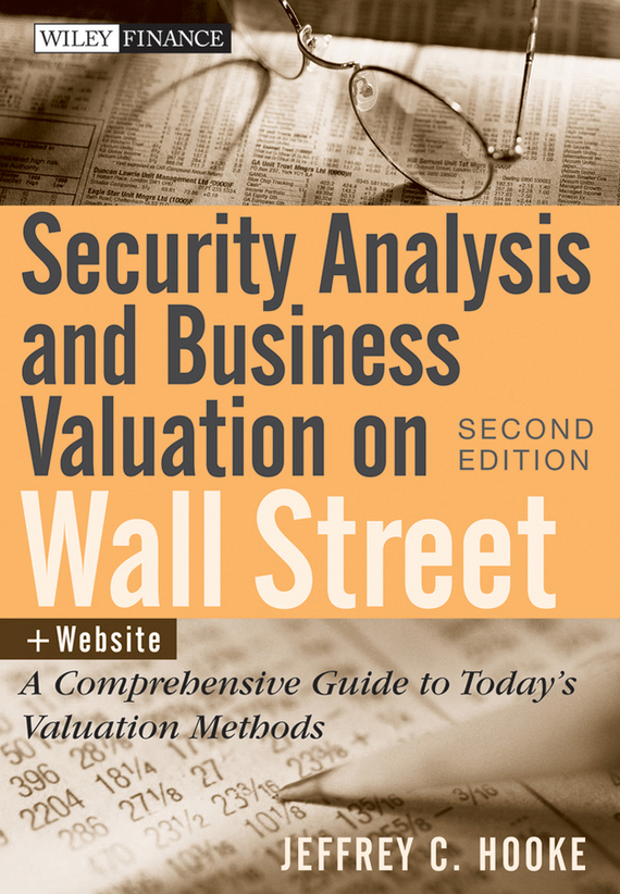 Jeffrey Hooke C. Security Analysis and Business Valuation on Wall Street. A Comprehensive Guide to Today's Valuation Methods morusu siva sankar financial analysis of the tirupati co operative bank limited