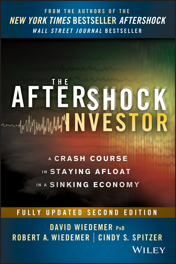 David  Wiedemer The Aftershock Investor. A Crash Course in Staying Afloat in a Sinking Economy david loeper b stop the retirement rip off how to keep more of your money for retirement