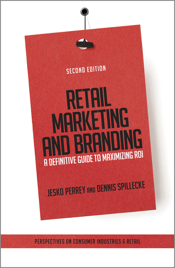 Фото Jesko Perrey Retail Marketing and Branding. A Definitive Guide to Maximizing ROI
