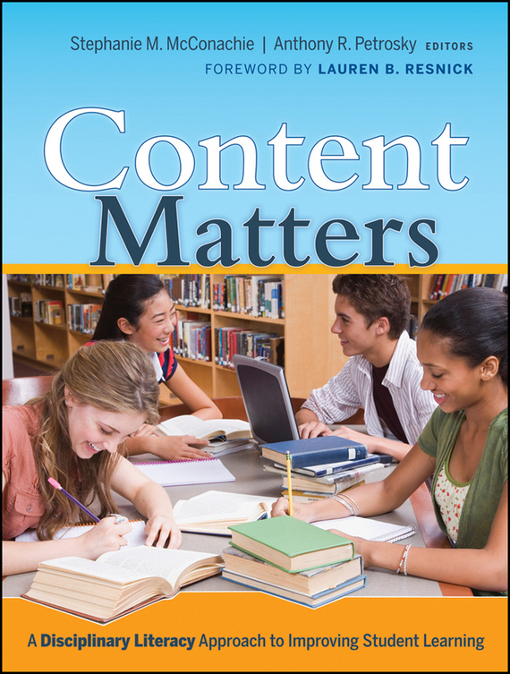Anthony Petrosky R. Content Matters. A Disciplinary Literacy Approach to Improving Student Learning peter stone layered learning in multiagent systems – a winning approach to robotic soccer