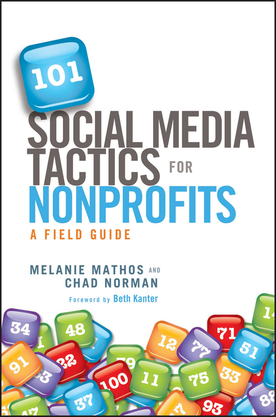 Beth Kanter 101 Social Media Tactics for Nonprofits. A Field Guide ISBN: 9781118218877 attitudes towards the use of social media in the nonprofit sector