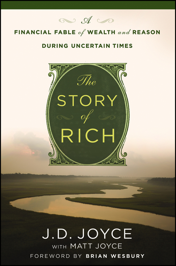 J. Joyce D. The Story of Rich. A Financial Fable of Wealth and Reason During Uncertain Times ned davis being right or making money page 1