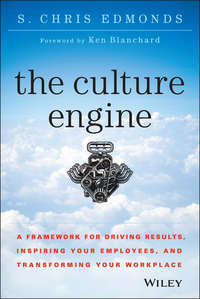 S. Edmonds Chris - The Culture Engine. A Framework for Driving Results, Inspiring Your Employees, and Transforming Your Workplace