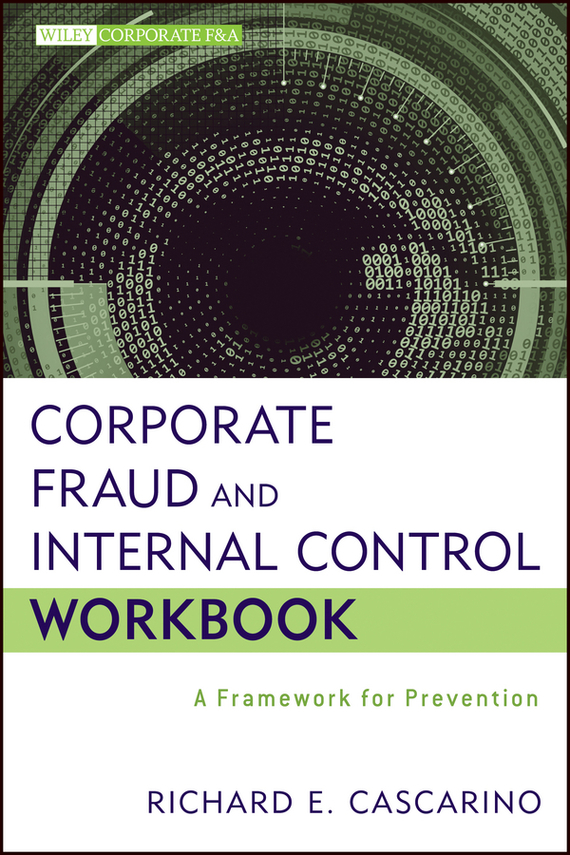 Richard Cascarino E. Corporate Fraud and Internal Control Workbook. A Framework for Prevention cancer prevention and control