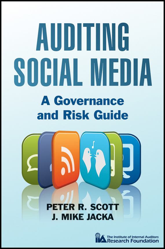 Peter Scott R. Auditing Social Media. A Governance and Risk Guide the social media presidency