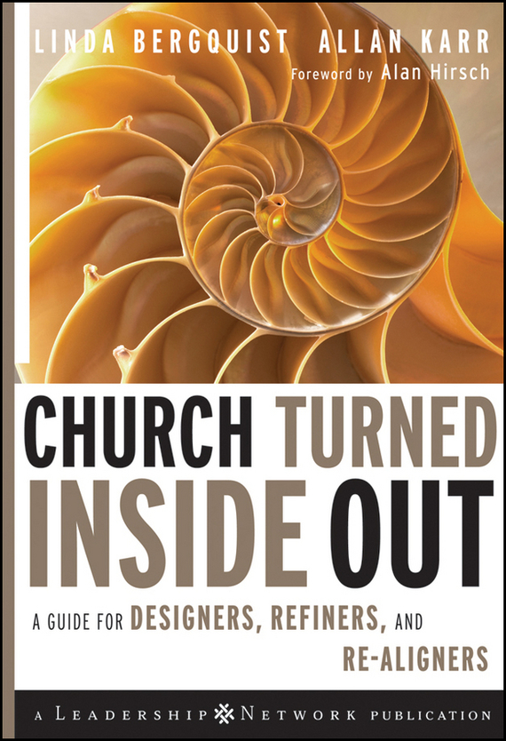 Linda Bergquist Church Turned Inside Out. A Guide for Designers, Refiners, and Re-Aligners