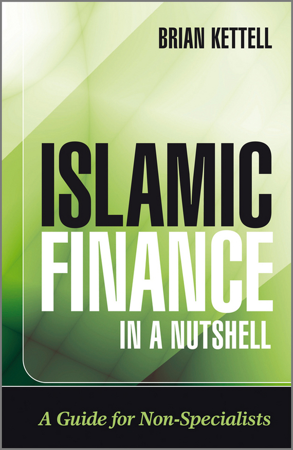Brian Kettell Islamic Finance in a Nutshell. A Guide for Non-Specialists candino c4453 1