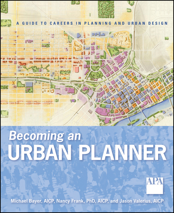 Michael Bayer Becoming an Urban Planner. A Guide to Careers in Planning and Urban Design man power planning