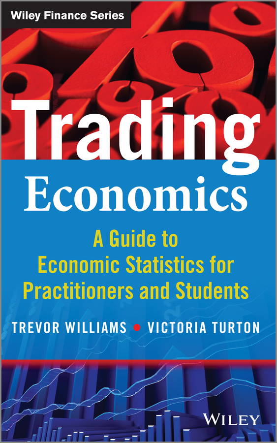 Trevor  Williams Trading Economics. A Guide to Economic Statistics for Practitioners and Students economics is your choice