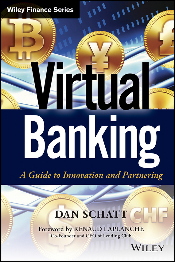 Dan Schatt Virtual Banking. A Guide to Innovation and Partnering dan schatt virtual banking a guide to innovation and partnering