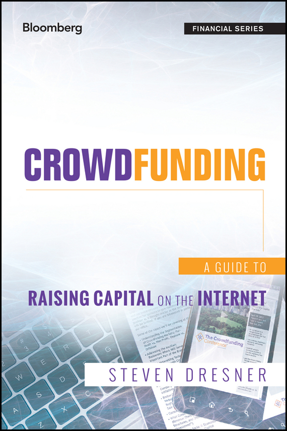 Steven  Dresner Crowdfunding. A Guide to Raising Capital on the Internet steven  johnson the it professional s