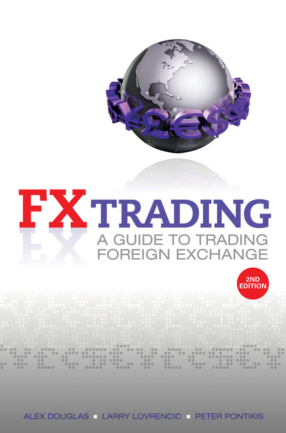 Alex  Douglas FX Trading. A Guide to Trading Foreign Exchange risk analysis and risk management in banks