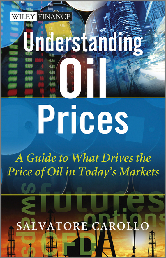 Salvatore Carollo Understanding Oil Prices. A Guide to What Drives the Price of Oil in Today's Markets large capacity glass leakproof oil can