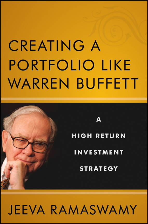 Jeeva  Ramaswamy Creating a Portfolio like Warren Buffett. A High Return Investment Strategy culinary calculations