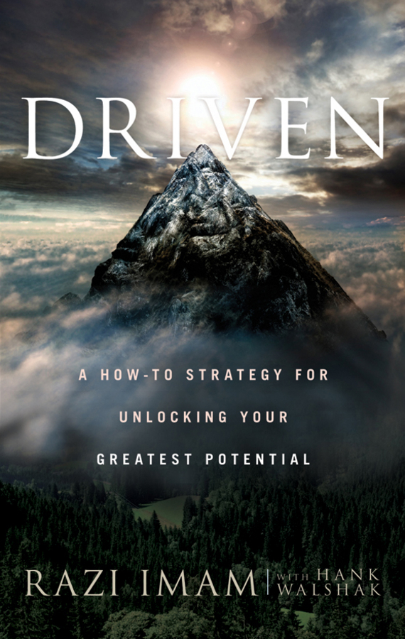 Razi  Imam Driven. A How-to Strategy for Unlocking Your Greatest Potential isaiah hankel black hole focus how intelligent people can create a powerful purpose for their lives