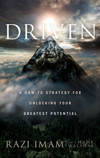 Razi  Imam - Driven. A How-to Strategy for Unlocking Your Greatest Potential