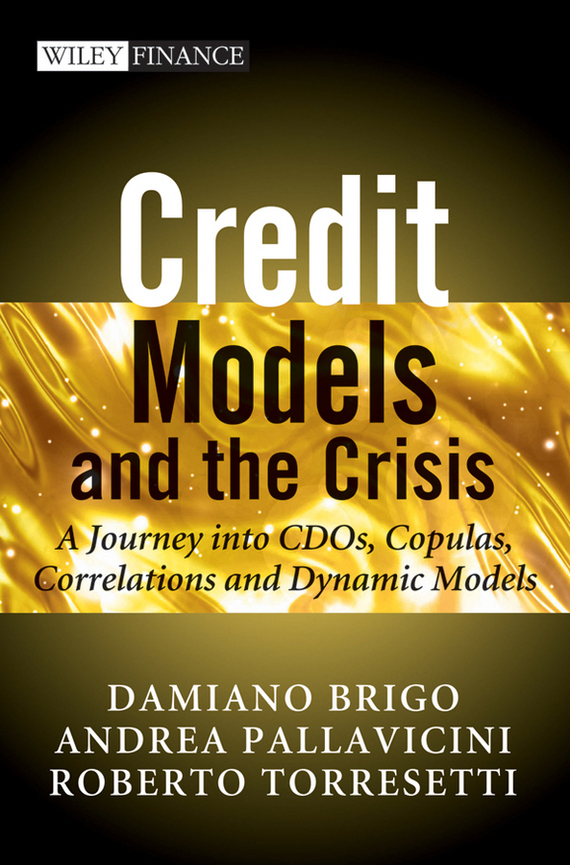 Damiano  Brigo Credit Models and the Crisis. A Journey into CDOs, Copulas, Correlations and Dynamic Models journey to the center of the earth