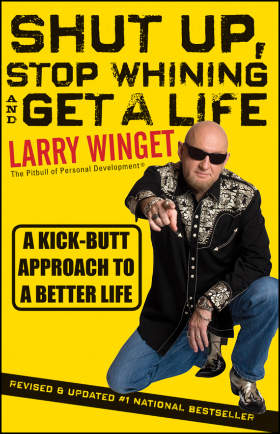 Larry Winget Shut Up, Stop Whining, and Get a Life. A Kick-Butt Approach to a Better Life cd iron maiden a matter of life and death
