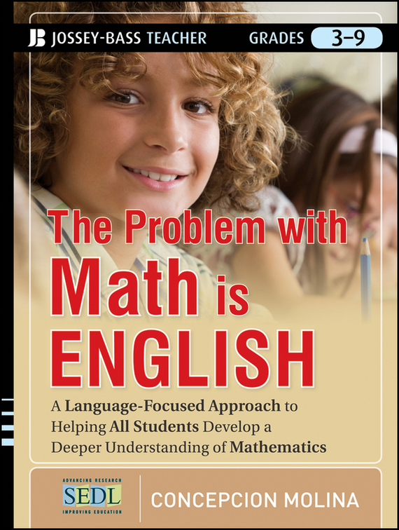 Concepcion  Molina The Problem with Math Is English. A Language-Focused Approach to Helping All Students Develop a Deeper Understanding of Mathematics варочная панель электрическая electrolux ehf96343fk черный