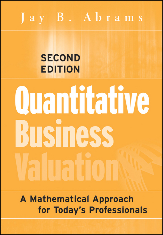 Jay Abrams B. Quantitative Business Valuation. A Mathematical Approach for Today's Professionals asa larsson veresüü