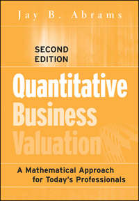 Jay Abrams B. - Quantitative Business Valuation. A Mathematical Approach for Today's Professionals