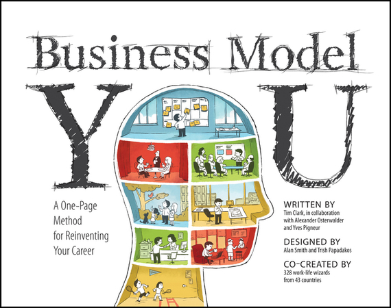 Timothy  Clark Business Model You. A One-Page Method For Reinventing Your Career rowan gibson the four lenses of innovation a power tool for creative thinking
