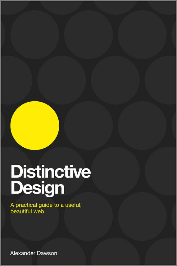Alexander Dawson Distinctive Design. A Practical Guide to a Useful, Beautiful Web web user clustering and surfing recommendation