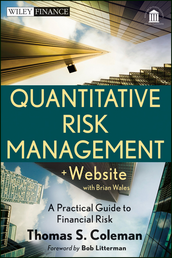 Bob Litterman Quantitative Risk Management. A Practical Guide to Financial Risk bob litterman quantitative risk management a practical guide to financial risk