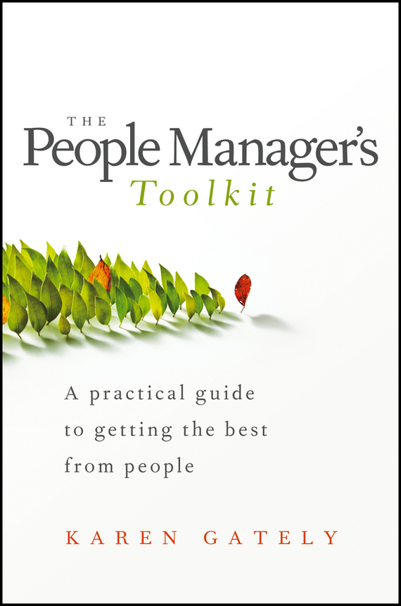 Karen Gately The People Manager's Tool Kit. A Practical Guide to Getting the Best From People