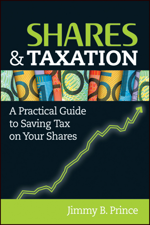Jimmy Prince B. Shares and Taxation. A Practical Guide to Saving Tax on Your Shares tango tango mattathiah 2