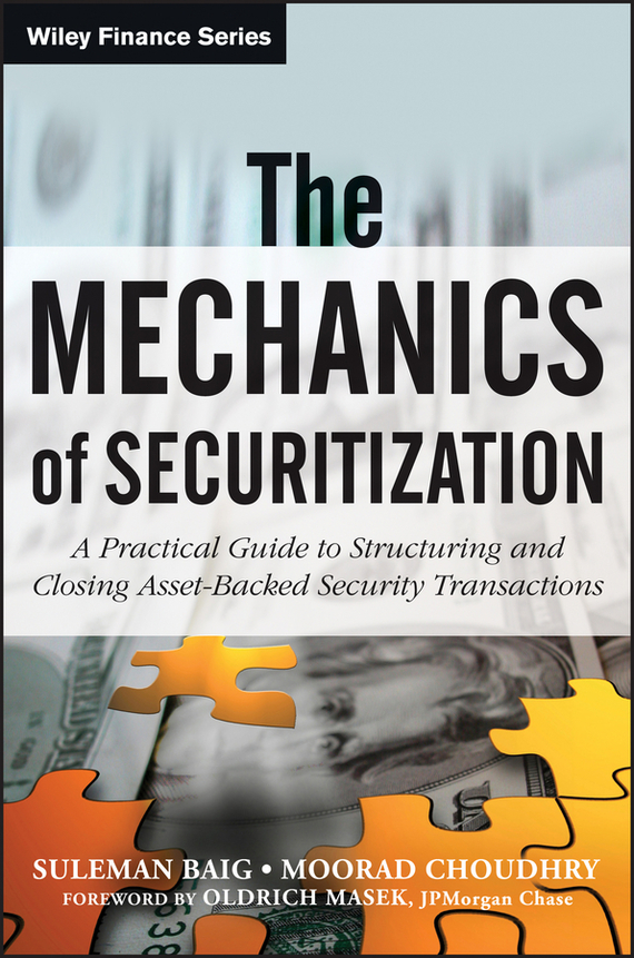 Moorad  Choudhry The Mechanics of Securitization. A Practical Guide to Structuring and Closing Asset-Backed Security Transactions the ladder operator method in quantum mechanics