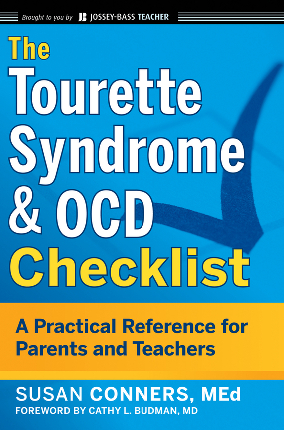 Susan  Conners The Tourette Syndrome and OCD Checklist. A Practical Reference for Parents and Teachers