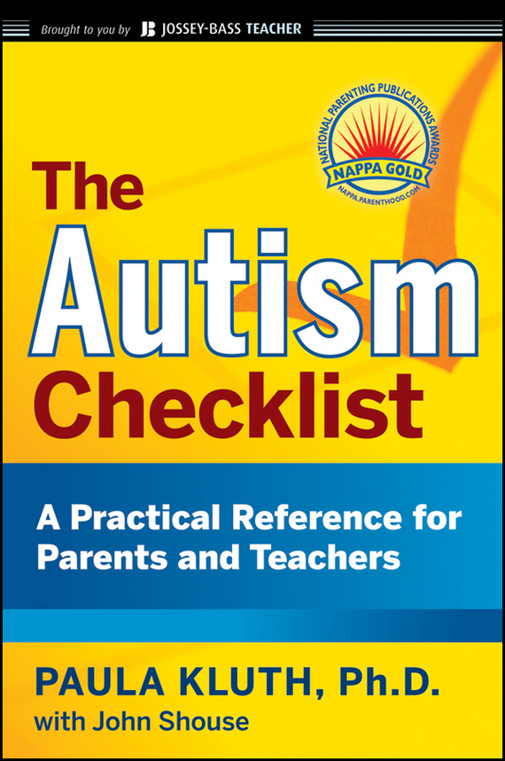 Paula  Kluth The Autism Checklist. A Practical Reference for Parents and Teachers