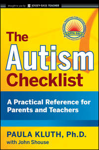 Paula  Kluth - The Autism Checklist. A Practical Reference for Parents and Teachers