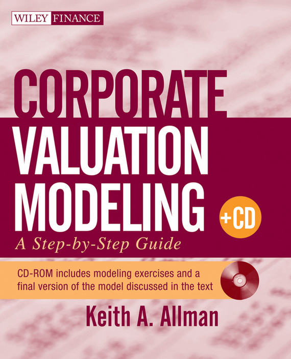 Keith Allman A. Corporate Valuation Modeling. A Step-by-Step Guide test drive your dream job a step by step guide to finding and creating the work you love