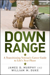 James Murphy D. - Down Range. A Transitioning Veteran's Career Guide to Life's Next Phase