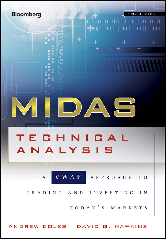 Andrew  Coles MIDAS Technical Analysis. A VWAP Approach to Trading and Investing in Today's Markets mark andrew lim the handbook of technical analysis test bank