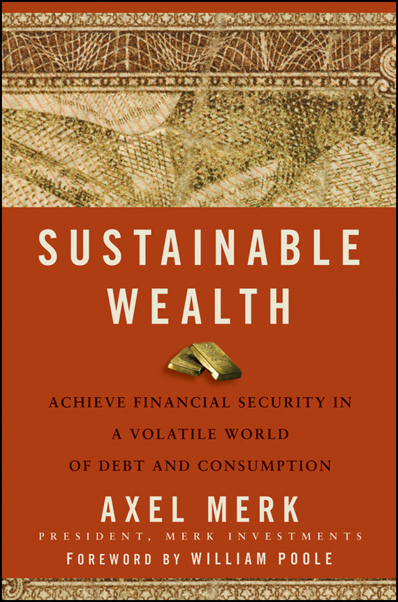 Axel  Merk Sustainable Wealth. Achieve Financial Security in a Volatile World of Debt and Consumption health and wealth on the bosnian market intimate debt