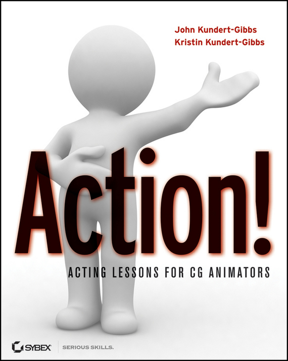 John Kundert-Gibbs Action!. Acting Lessons for CG Animators forces acting on restorations