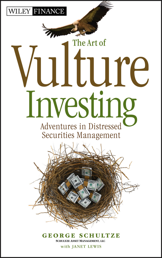 George  Schultze The Art of Vulture Investing. Adventures in Distressed Securities Management wells herbert george the first in the moon