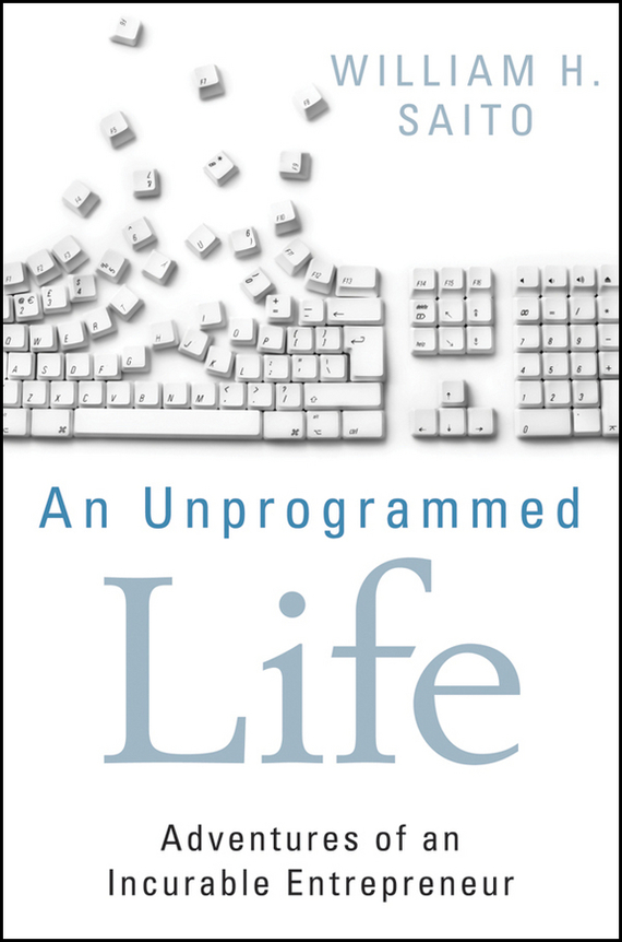 William Saito Hiroyuki An Unprogrammed Life. Adventures of an Incurable Entrepreneur laptop palmrest