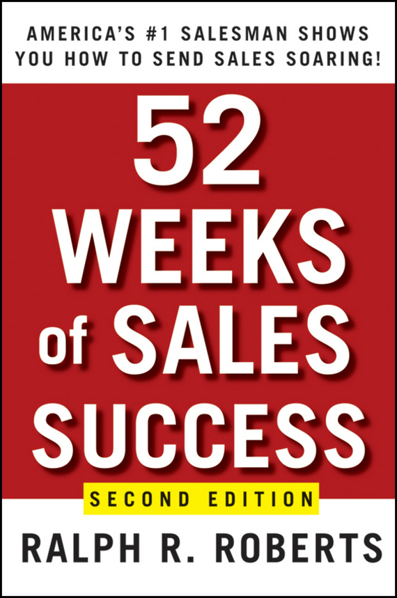 Ralph Roberts R. 52 Weeks of Sales Success. America's #1 Salesman Shows You How to Send Sales Soaring riggs r library of souls