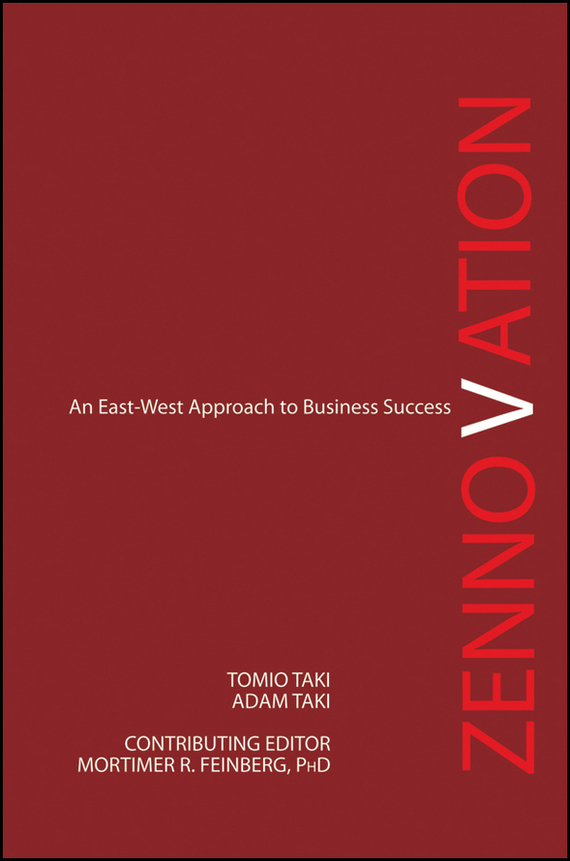 Tomio  Taki Zennovation. An East-West Approach to Business Success karen cvitkovich leading across new borders