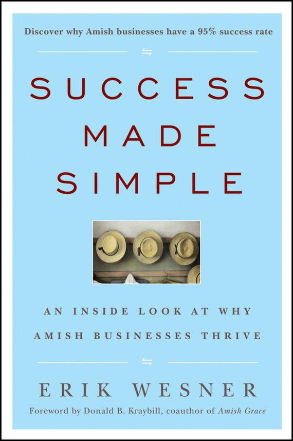 Erik  Wesner Success Made Simple. An Inside Look at Why Amish Businesses Thrive vasily s torpaev look at the sky