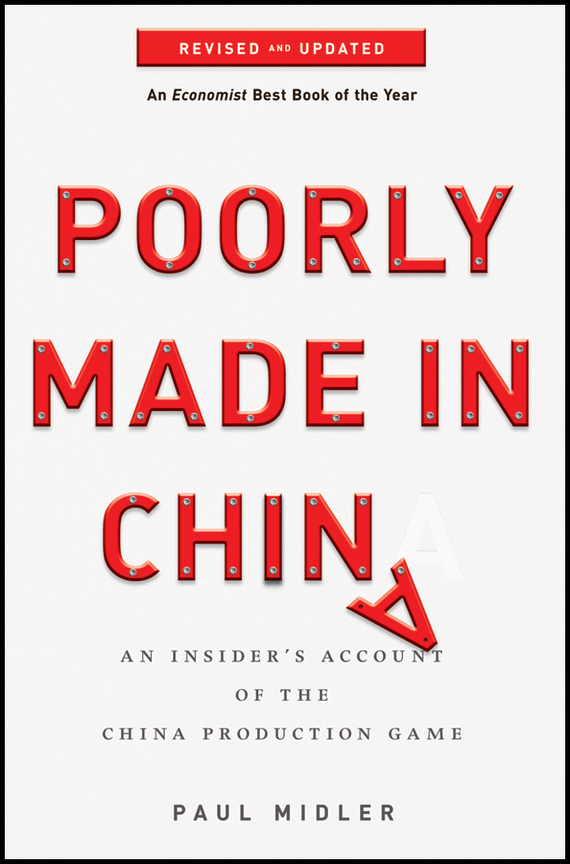 Paul Midler Poorly Made in China. An Insider's Account of the China Production Game